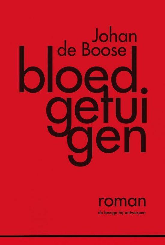 Bloedgetuigen - Johan de Boose  