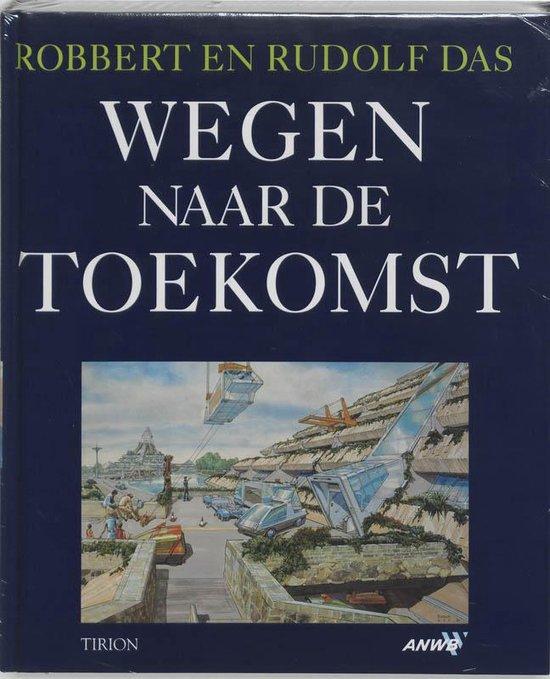 Wegen naar de toekomst - Robert Das |