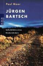 Jürgen Bartsch - Selbstbildnis eines Kindermörders