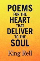 Poems for the Heart That Deliver to the Soul