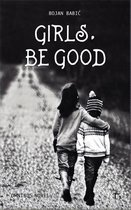 Girls, Be Good