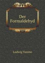 Der Formaldehyd