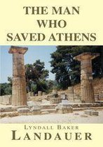 The Man Who Saved Athens