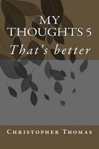 My Thoughts 5