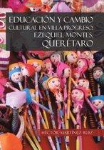 Educacion y Cambio Cultural En Villa Progreso, Ezequiel Montes, Queretaro