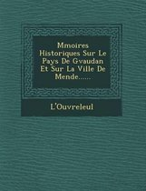 M Moires Historiques Sur Le Pays de G Vaudan Et Sur La Ville de Mende......
