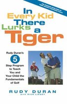 In Every Kid There Lurks a Tiger