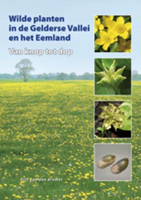 Regio-Boek - Wilde planten in de Gelderse Vallei en het Eemland - A. van den Bremer |