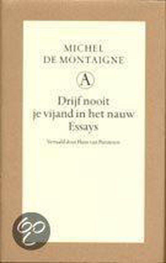 Drijf Nooit Je Vijand In Het Nauw - Michel De Montaigne |