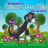 The Adventures of Princess Dane Nala Dane What about Me!