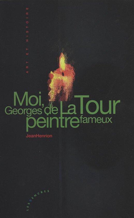 Moi, Georges de La Tour, peintre fameux