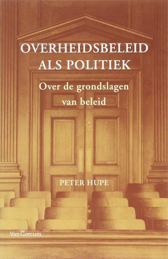 Overheidsbeleid als politiek - P. Hupe |