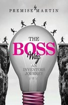 The Boss Way: An Inventor's Journey