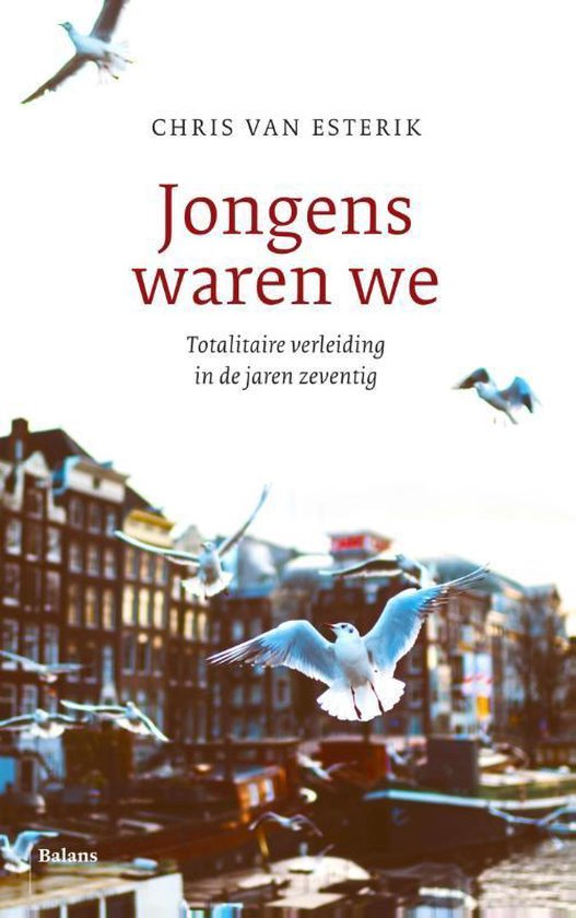 Jongens waren we - Chris van Esterik |
