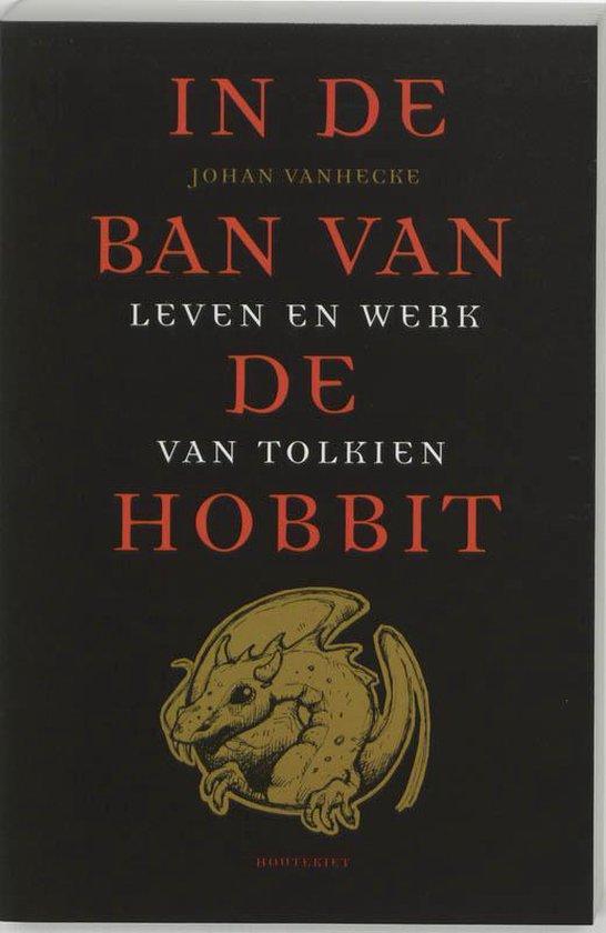 In de ban van de Hobbit ~ Leven en werk van Tolkien - Johan Vanhecke |