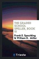 The Graded School Speller, Book III