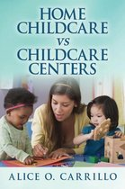 Home Childcare Vs Childcare Centers