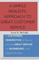 A Simple Realistic Approach to Great Customer Service