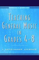 Teaching General Music in Grades 4-8