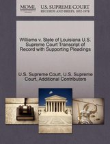 Williams V. State of Louisiana U.S. Supreme Court Transcript of Record with Supporting Pleadings
