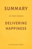 Summary of Tony Hsieh's Delivering Happiness