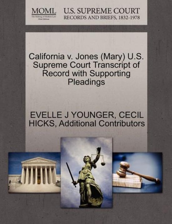 California V. Jones (Mary) U.S. Supreme Court Transcript of Record with Supporting Pleadings