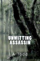 Unwitting Assassin