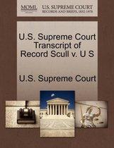 U.S. Supreme Court Transcript of Record Scull V. U S
