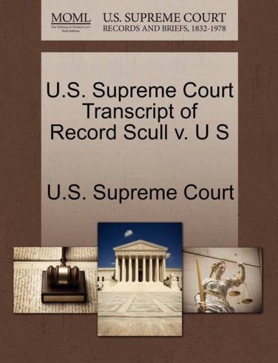 U.S. Supreme Court Transcript of Record Scull V. U S