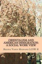 Boek cover Orientalism and American Immigration van Regina Varin-Mignano Lcsw-R