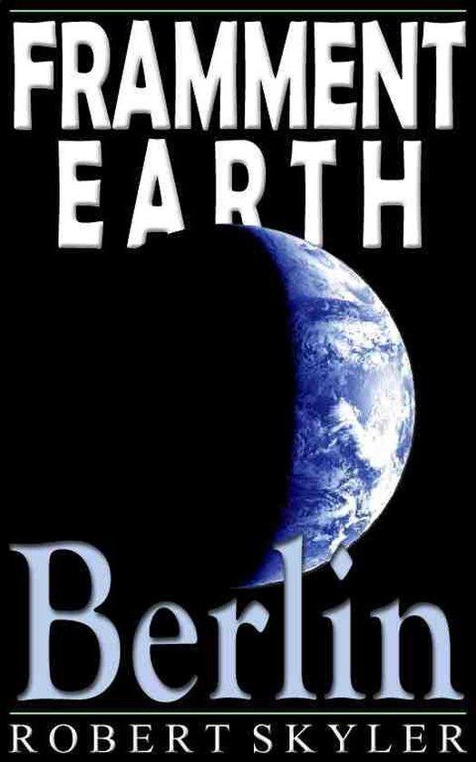 Framment Earth - 004 - Berlin (Malti Edizzjoni)