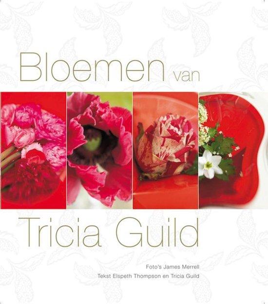 Bloemen Van Tricia Guild - Tricia Guild |