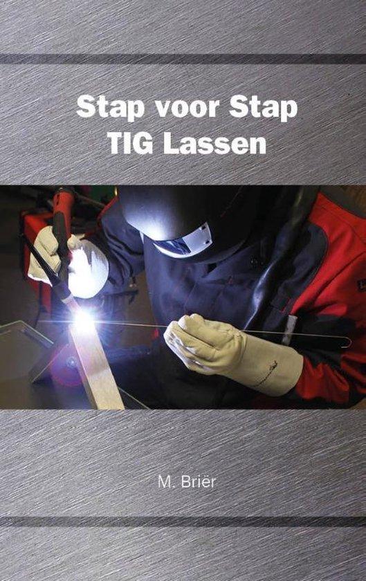 Stap voor Stap TIG Lassen - M. Briër  