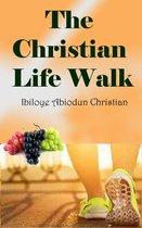 The Christian Life Walk