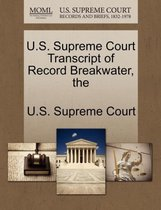 The U.S. Supreme Court Transcript of Record Breakwater