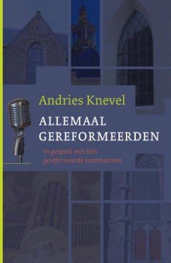 Allemaal gereformeerden - Knevel, A. |