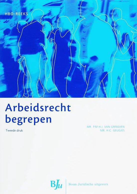 Arbeidsrecht Begrepen - P.M.H.J. van Grinsven |