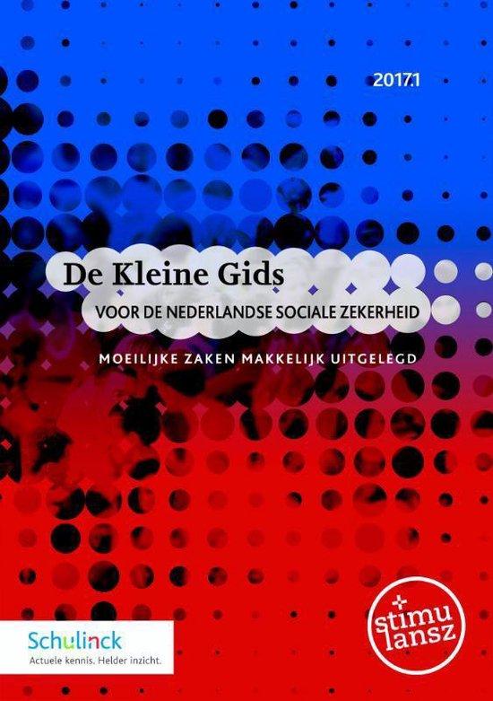 De Kleine Gids voor de Nederlandse sociale zekerheid 2017.1 - none |