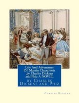 Life And Adventures Of Martin Chuzzlewit, by Charles Dickens and Phiz A NOVEL