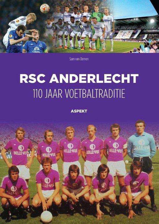 RSC Anderlecht: 110 jaar voetbaltraditie - Sam van Clemen | Fthsonline.com
