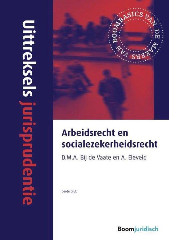 Uittreksels jurisprudentie - Uittreksels jurisprudentie Arbeidsrecht en socialezekerheidsrecht - A. Eleveld |