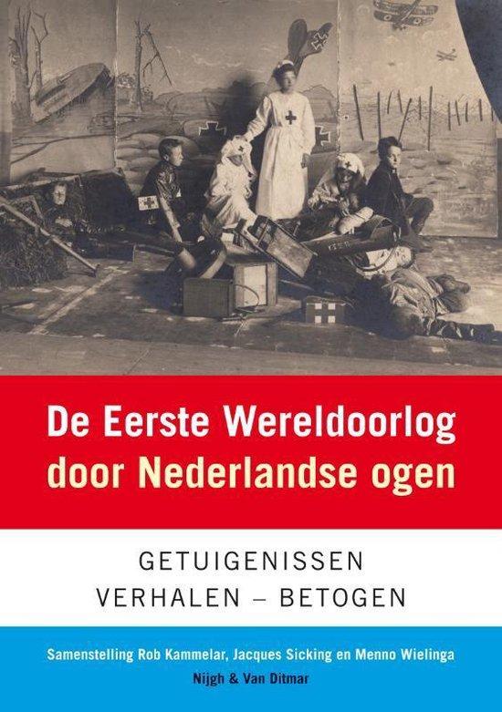 De Eerste Wereldoorlog Door Nederlandse Ogen - none  