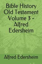 Bible History Old Testament Volume 3 - Alfred Edersheim