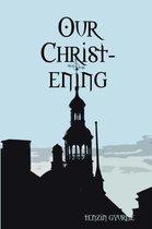Boek cover Our Christ-Ening van Tenzin Gyurme