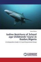 Iodine Nutriture of School Age Children(6-12yrs) in Ibadan, Nigeria