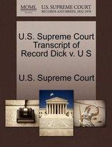 U.S. Supreme Court Transcript of Record Dick V. U S