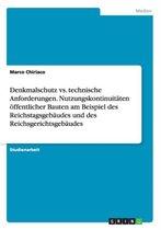 Denkmalschutz vs. technische Anforderungen. Nutzungskontinuitaten oeffentlicher Bauten am Beispiel des Reichstagsgebaudes und des Reichsgerichtsgebaudes