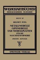 Metallmodelle, Gipsmodelle Und Modellplatten Fur Die Maschinenformerei