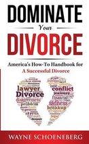 Dominate Your Divorce