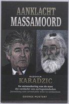 Aanklacht Massamoord : Radovan Karadzic